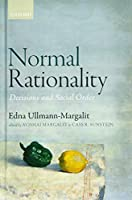 Normal Rationality: Decisions and Social Order