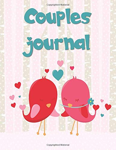 Couples journal: A Fun and Unique Fill in the Blank Birthday or Anniversary Gift Journal for Your Husband or Wife to Share Their Lives, Dreams, and Hearts With Each Other.