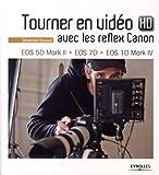Tourner en vidéo HD avec les reflex Canon: EOS 5D Mark II, EOS 7D, EOS 1D Mark IV