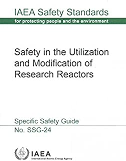Safety In The Utilization And Modification Of Research Reactors: IAEA Safety Standards Series SSG-24