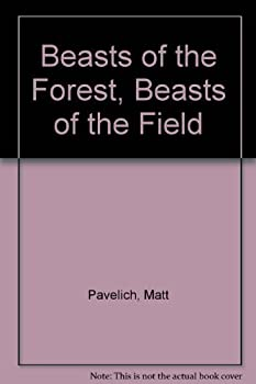 Beasts of the Forest, Beasts of the Field 0937669431 Book Cover