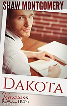 Dakota (Romance & Revolutions Book 5) by [Shaw Montgomery]