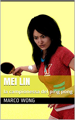 Mei Lin: la campionessa del ping pong (Italian Edition)