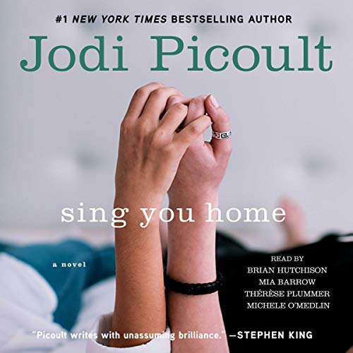 Sing You Home Audiobook By Jodi Picoult cover art