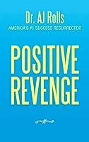 Positive Revenge
