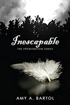 [Amy A Bartol]のInescapable (The Premonition Series Book 1) (English Edition)