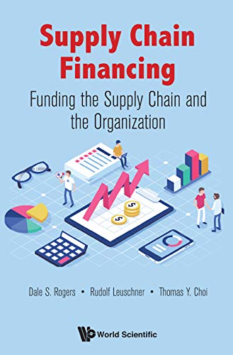 Supply Chain Financing:Funding the Supply Chain and the Organization (English Edition)