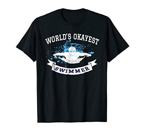 Swimming Tshirt World's Okayest Swimmer Funny Swim Practice