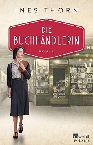 Buchseite und Rezensionen zu 'Die Buchhändlerin: Roman' von Ines Thorn