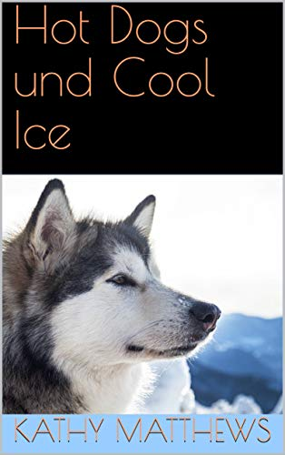 Hot Dogs und Cool Ice (New York Mustangs 12)