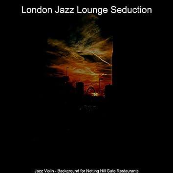 Jazz Violin - Background for Notting Hill Gate Restaurants