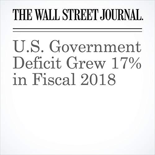 U.S. Government Deficit Grew 17% in Fiscal 2018 copertina