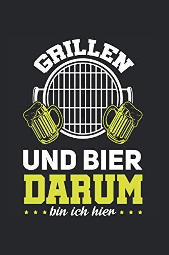 Grillen und Bier Darum bin ich hier: Grillen & Bier Notizbuch 6' x 9' Griller Grillmeister Geschenk