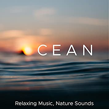 Ocean - Relaxing Music, Nature Sounds, Soothing Piano Music, Relax your Eyes, Body & Mind