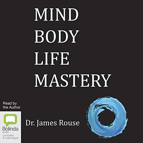 Mind Body Life Mastery audiobook cover art