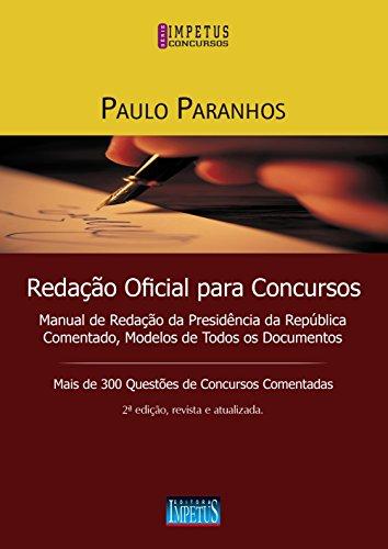 Redação Oficial para Concursos: Manual de Redação da Presidência da República Comentado, Modelos de Todos os Documentos