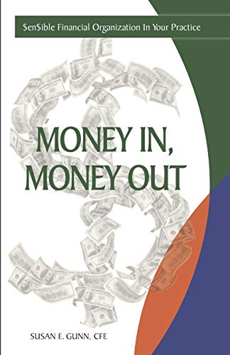 Money In, Money Out: $en$ible Financial Organization In Your Practice