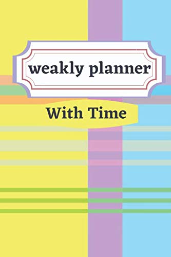 weakly planner With Time: Weakly Calendar Planner Goals And To Do List
