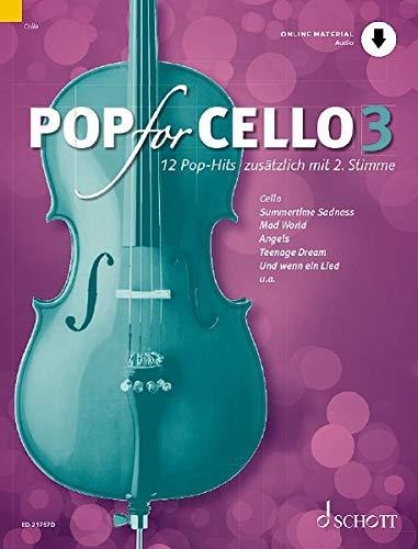 Pop for Cello: 12 Pop-Hits zusätzlich mit 2. Stimme. Band 3. 1-2 Violoncelli. Ausgabe mit Online-Audiodatei.