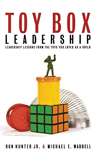 Compare Textbook Prices for Toy Box Leadership: Leadership Lessons from the Toys You Loved as a Child  ISBN 9781595553287 by Hunter, Ron,Waddell, Michael E.