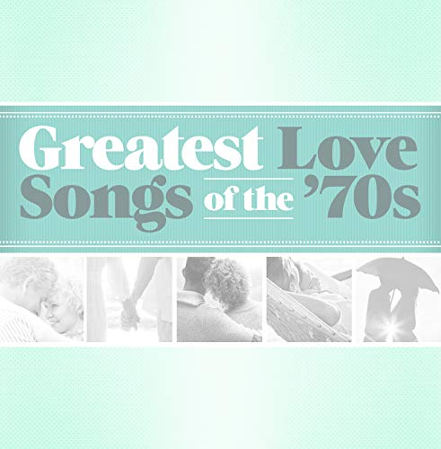 Greatest Love Songs Of The 70s
