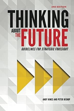 Thinking about the Future: Guidelines for Strategic Foresight by Andy Hines Peter Bishop(2015-11-11)
