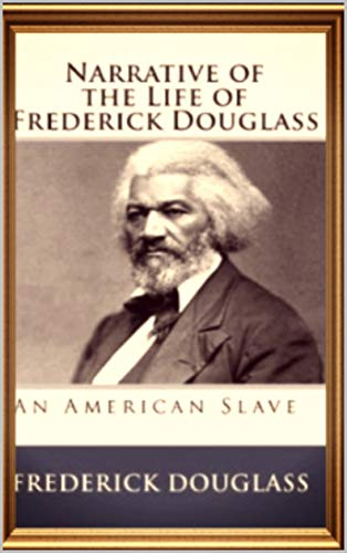 Narrative of the Life of Frederick Douglass : an American Slave (English Edition)