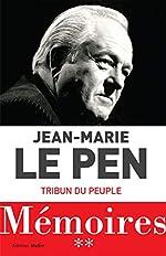 Mémoires - Tribun du peuple de Jean-Marie Le Pen