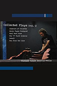 Collected Plays: Volume 1 by [Michael Louis Serafin-Wells]