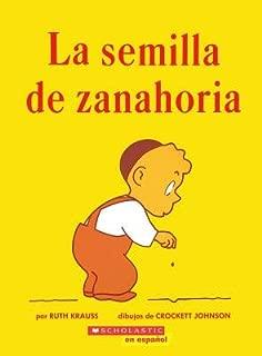 La Semilla de Zanahoria( (Spanish Language Edition of the Carrot Seed))[SPA-SEMILLA DE ZANAHORIA][Spanish Edition][Paperback]