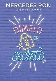 Dímelo en secreto par Mercedes Ron