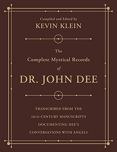 The Complete Mystical Records of Dr. John Dee (3-Volume Set): Transcribed from the 16th-Century Manuscripts Documenting Dee's Conversations with Angels