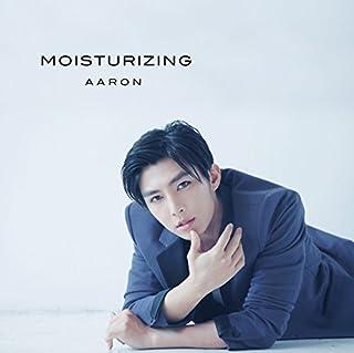 MOISTURIZING(初回盤)(DVD付)