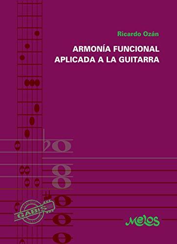 ARMONÍA FUNCIONAL APLICADA A LA GUITARRA (Guitarra Lecciones y aprendizaje del instrumento nº 6)