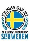 Schweden Notizbuch: Schweden Urlaub Spruch Reise Geschenk / 6x9 Zoll / 120 gepunktete Seiten Seiten