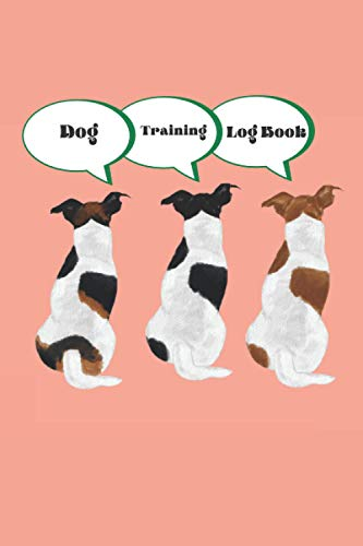 Dog Training Log Book: Jack Russel Terrier Dog Design Book | Dog Trainers Template | Dog Training and Activity Monitor | 6* 9 inches | 120 Pages