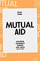 Mutual Aid: Building Solidarity During This Crisis (and the Next)