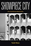 Showpiece City: How Architecture Made Dubai (Stanford Studies in Middle Eastern and Islamic Societies and Cultures)