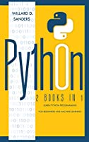 Python: 2 books in 1: learn python programming for beginners and machine learning