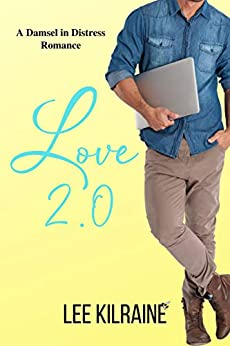 Love 2.0: A Damsel in Distress Romance (The Cates Brothers Book 4) by [Lee Kilraine]