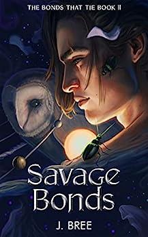 Savage Bonds (The Bonds that Tie Book 2) by [J Bree]