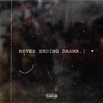 never ending drama.