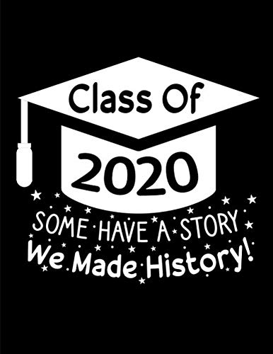 Class Of 2020 Some Have A Story We Made History: My Quarantine and Graduation Journal Gifts