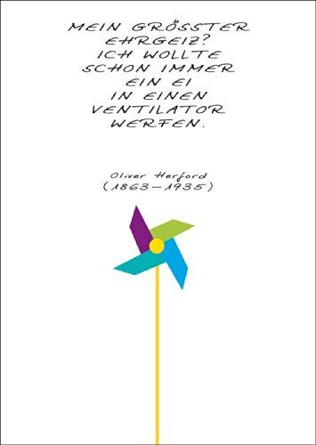 Humor spreukkaart: mijn grootste ambitie? Ik wilde altijd al een ei in een ventilator gooien. Oliver Herford • ook voor direct verzenden met uw persoonlijke tekst als inlegger. • Elegante vouwkaart met envelop binnen blanco