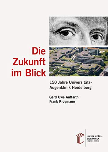 Die Zukunft im Blick: 150 Jahre Universitäts-Augenklinik Heidelberg