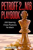 Petroff 2…nf6 Playbook: 200 Opening Chess Positions For Black (chess Opening Playbook)-Sawyer, Tim