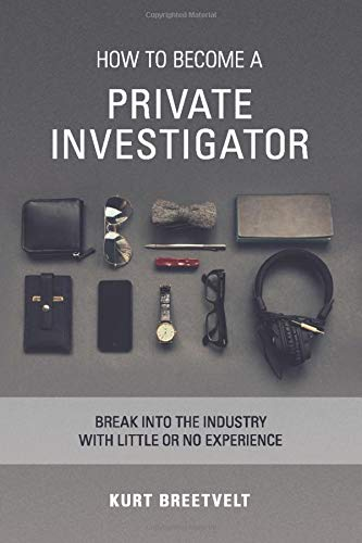 Image OfHow To Become A Private Investigator: Break Into The Industry With Little Or No Experience