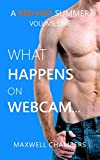 What Happens on Webcam...: A Red Hot Summer Vol. 1 (MM Erotica) (English Edition)