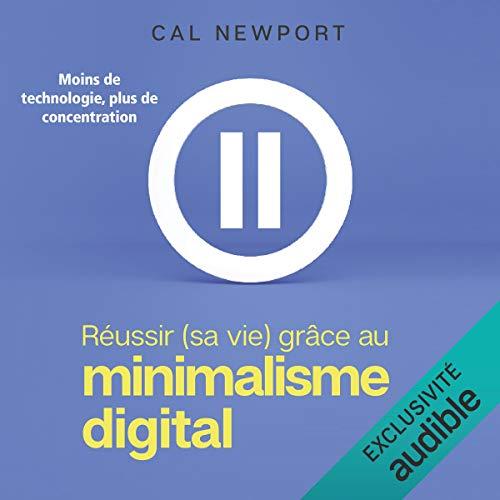 Page de couverture de Réussir (sa vie) grâce au minimalisme digital