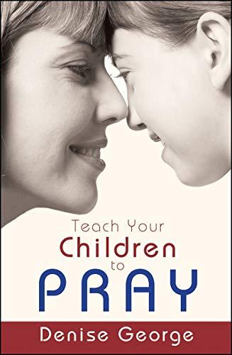Teach Your Children to Pray